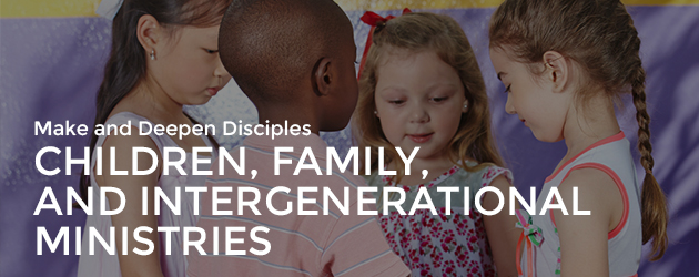 Children, Family, and Intergenerational Ministries